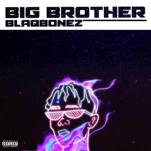 Blaqbonez – Big Brother mp3 download