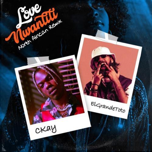 CKay Ft. ElGrande Toto – Love Nwantiti (North African Remix) mp3 download