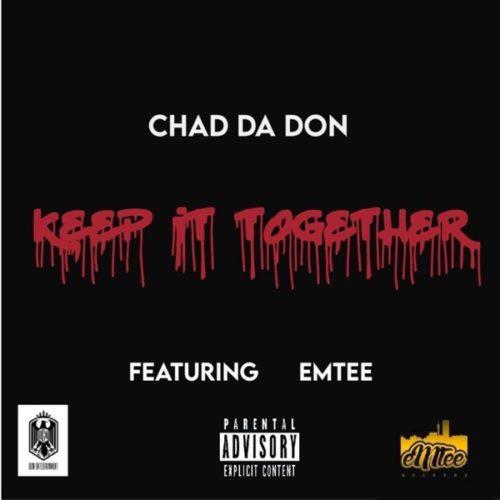 Chad Da Don – Keep It Together Ft. Emtee mp3 download