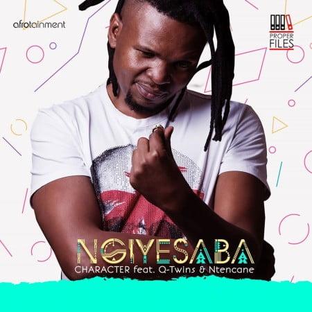 Character – Ngiyesaba Ft. Q Twins, Ntencane mp3 download