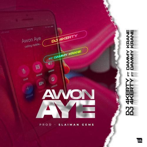 DJ 4Kerty – Awon Aye Ft. Dammy Krane mp3 download