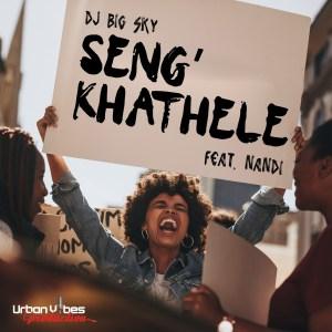 DJ Big Sky – Seng'khathele Ft. Nandi mp3 download