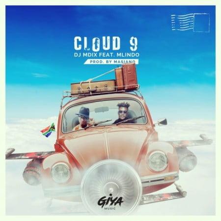 DJ Mdix – Cloud 9 Ft. Mlindo The Vocalist mp3 download