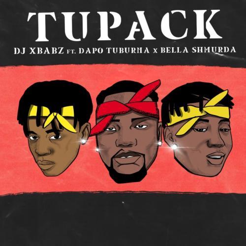 DJ Xbabz – Tupack Ft. Dapo Tuburna, Bella Shmurda mp3 download