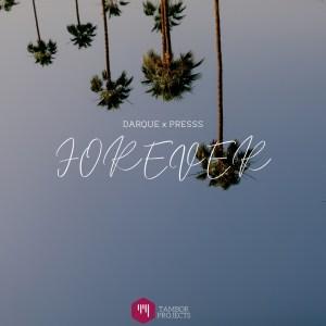 Darque – Forever Ft. Presss mp3 download