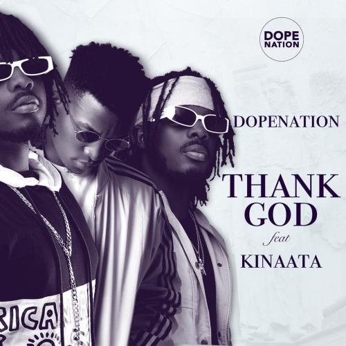 DopeNation – Thank God Ft. Kofi Kinaata mp3 download