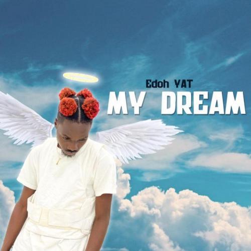 Edoh YAT – My Dream mp3 download