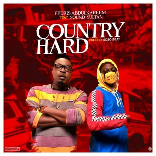 Eedris Abdulkareem – Country Hard Ft. Sound Sultan mp3 download