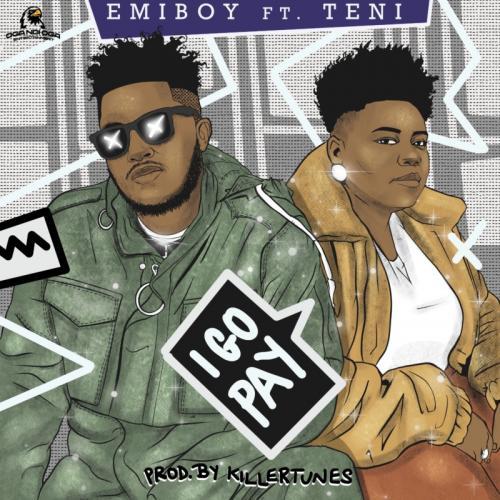 Emiboy – I Go Pay Ft. Teni mp3 download