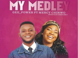 Geepower – My Medley Ft. Mercy Chinwo