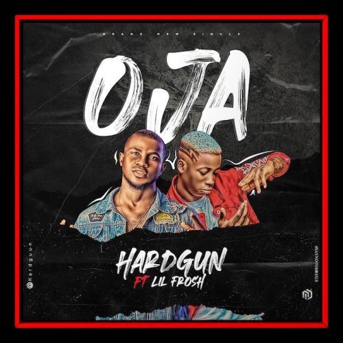 Hardgun Ft. Lil Frosh – Oja mp3 download