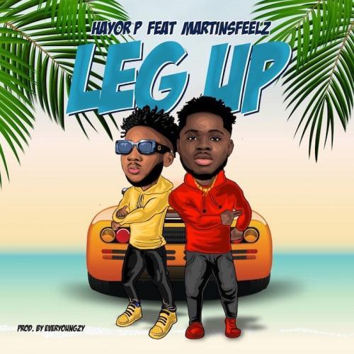 Hayor P Ft. Martinsfeelz – Leg Up mp3 download