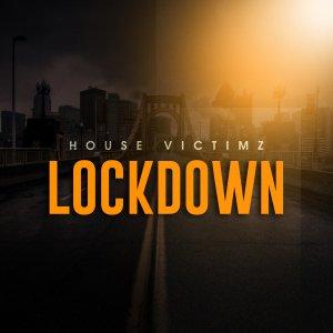 House Victimz – Lockdown mp3 download