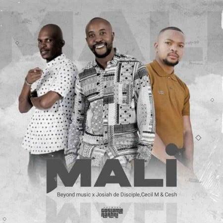Josiah De Disciple, Beyond Music & Cecil M – Mali mp3 download