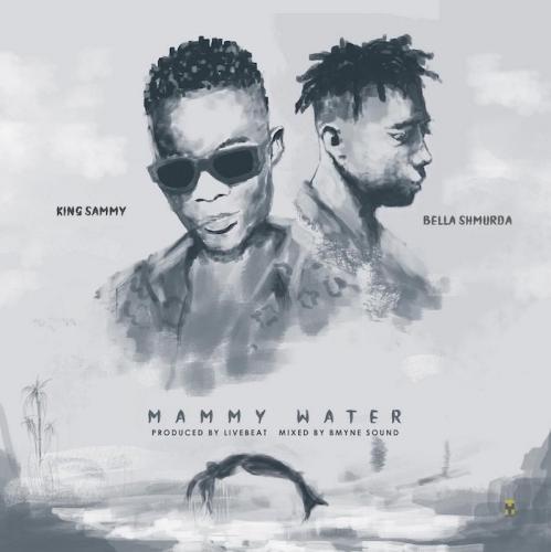 King Sammy – Mammy Water Ft. Bella Shmurda mp3 download