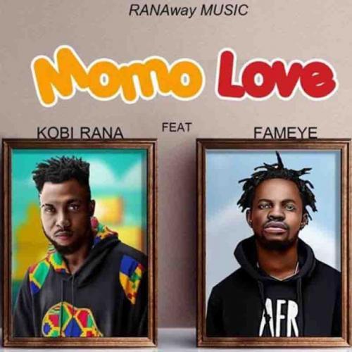 Kobi Rana – Momo Love Ft. Fameye mp3 download