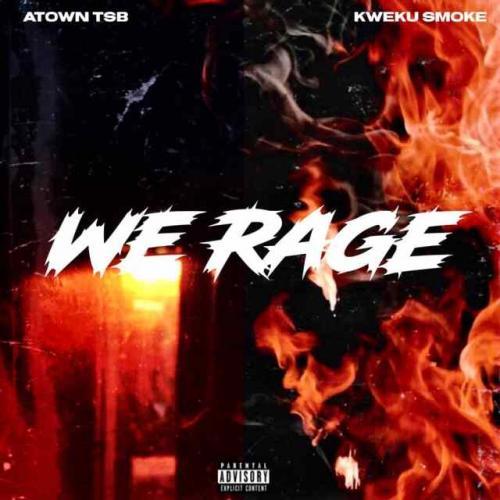 Kweku Smoke x Atown TSB – Rage mp3 download