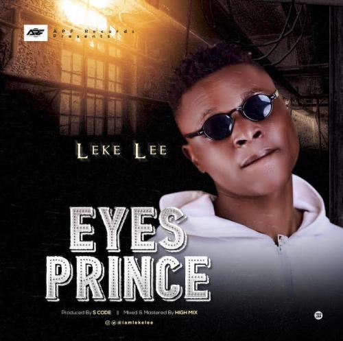 Leke Lee – Eyes Prince mp3 download