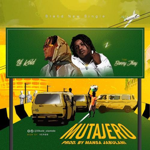 Lil Kold – Mutajero Ft. Barry Jhay mp3 download