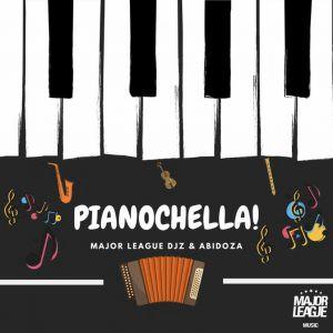 Major League & Abidoza – Pianochella (New Song) Ft. Sjavas Da Deejay mp3 download