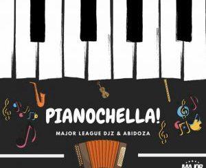 Major League & Abidoza – Pianochella (New Song) Ft. Sjavas Da Deejay
