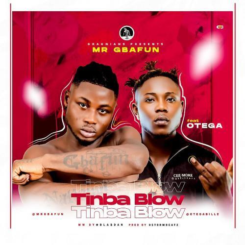 Mr Gbafun Ft. Otega – Tinba Blow mp3 download