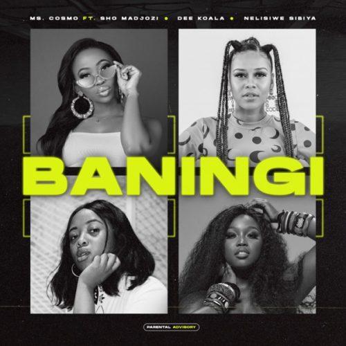 Ms Cosmo – Baningi Ft. Sho Madjozi, Dee Koala, Nelisiwe Sibiya mp3 download