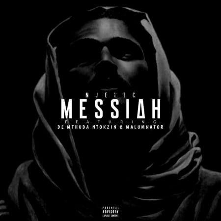 Njelic – Messiah Ft. De Mthuda, Ntokzin, MalumNator mp3 download