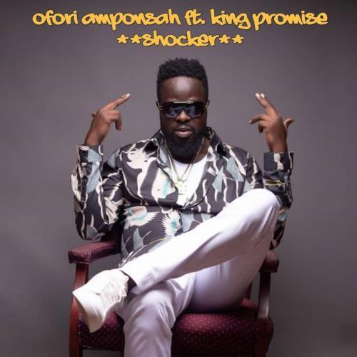 Ofori Amponsah – Shocker Ft. King Promise mp3 download