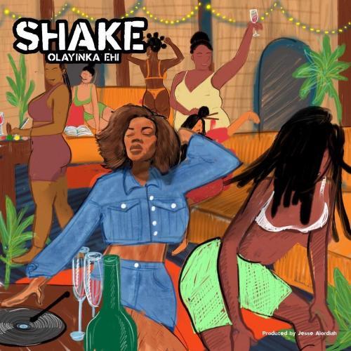 Olayinka Ehi – Shake mp3 download