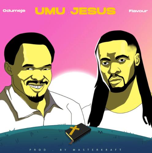 Prophet Odumeje – Umu Jesus Ft. Flavour mp3 download