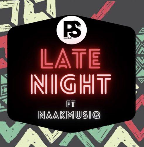 Ps Djz – Late Night Ft. NaakMusiQ mp3 download