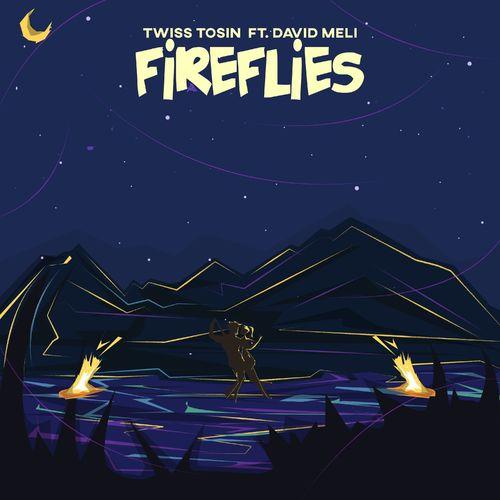 Twiss Tosin Ft. David Meli – FireFlies mp3 download