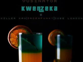 Vusinator – Kwenzeka Ft. Killer Kau, Jadenfunky, Jobe London
