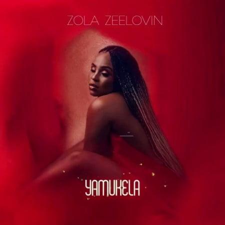 Zola Zeelovin – Yamukela mp3 download