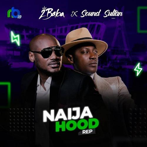 2Baba – Naija Hood Rep Ft. Sound Sultan mp3 download