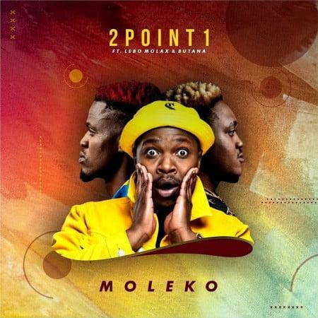 2Point1 – Moleko Ft. Butana, Lebo Molax mp3 download