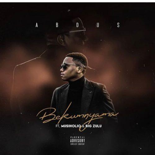 Abdus – Bekumnyama Ft. Musiholiq, Big Zulu mp3 download