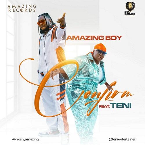 Amazing Boy – Confirm Ft. Teni mp3 download