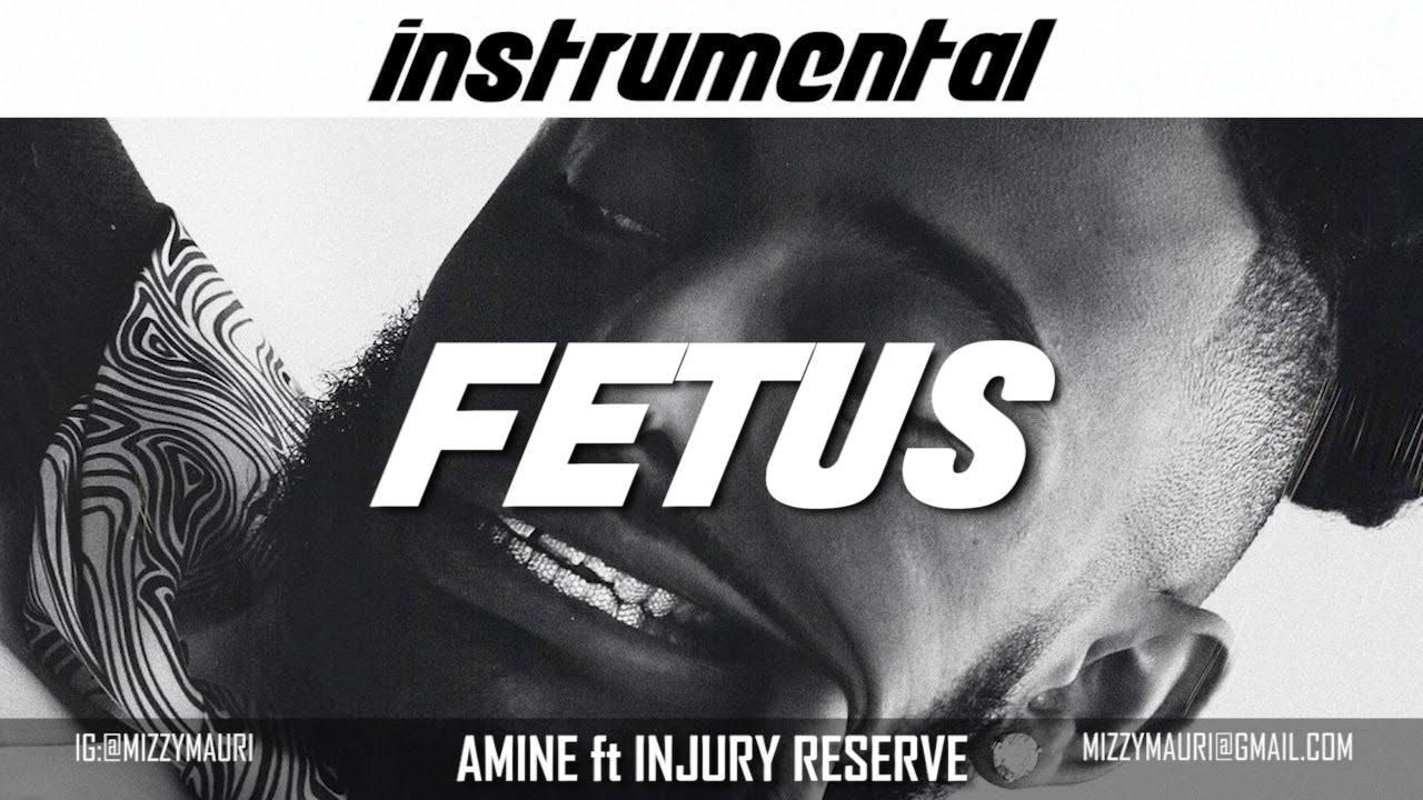 Amine Ft. Injury Reserve – Fetus (Instrumental) download