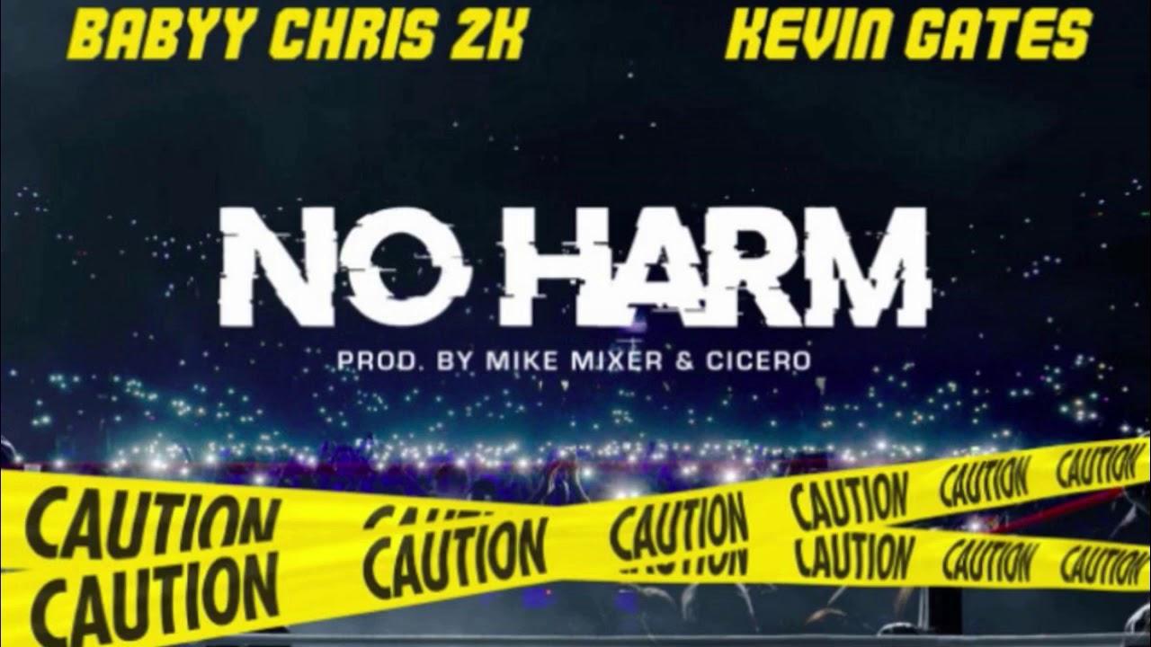 Babyy Chris 2K – No Harm Ft. Kevin Gates (Instrumental) download