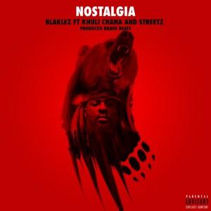 Blaklez – Nostalgia Ft. Khuli Chana mp3 download