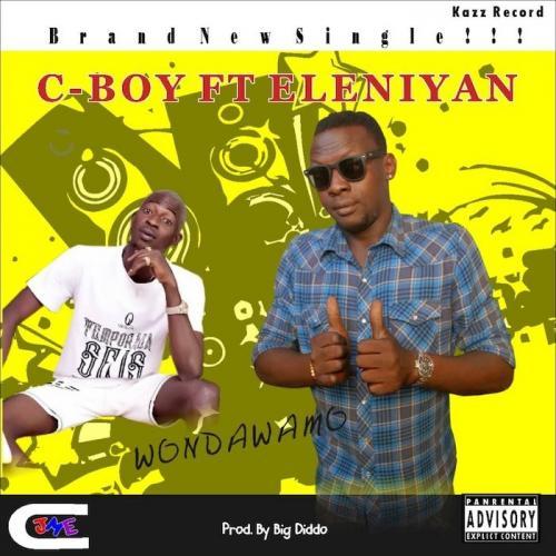 C-Boy Ft. Eleniyan – Wondawamo mp3 download
