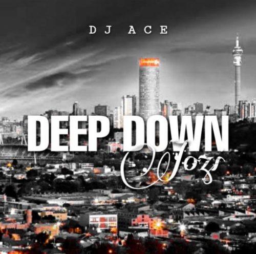 DJ Ace – Deep Down Jozi mp3 download