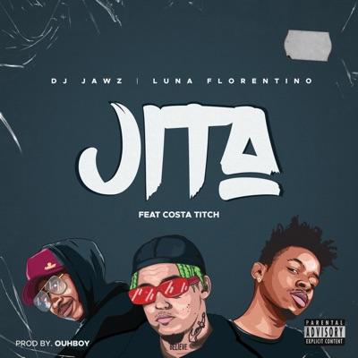 DJ Jawz & Luna Florentino – Jita Ft. Costa Titch mp3 download