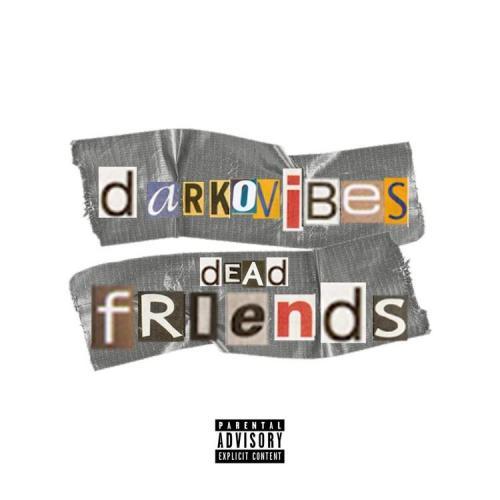 Darkovibes – Dead Friends mp3 download