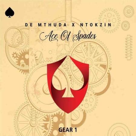 De Mthuda Ft. Ntokzin – Gear 1 mp3 download