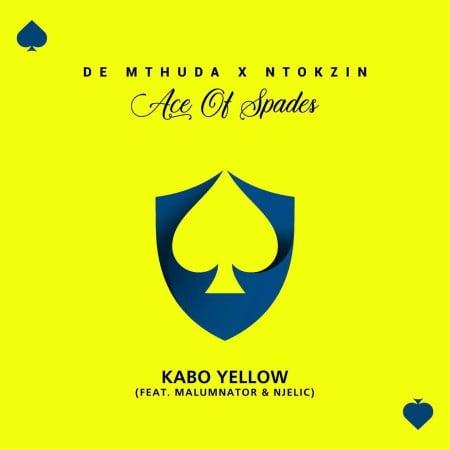 De Mthuda & Ntokzin – Kabo Yellow Ft. Malumnator, Njelic mp3 download