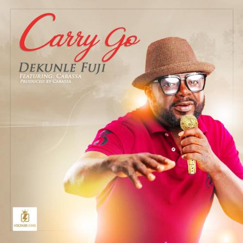 Dekunle Fuji Ft. Cabassa – Carry Go mp3 download