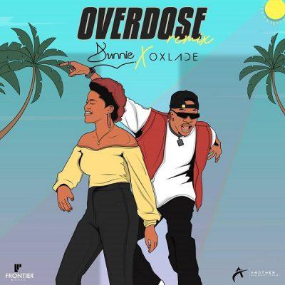 Dunnie – Overdose (Remix) Ft. Oxlade mp3 download